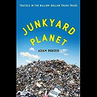 Junkyard Planet: Travels in the Billion-Dollar Trash Trade (English Edition)