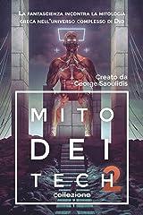Mito Dei Tech 2 - Collezione: La fantascienza incontra la mitologia greca nell'universo complesso di Dio (Dio complesso universo) Formato Kindle