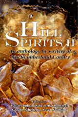 Hill Spirits II: An anthology by writers of Northumberland County Kindle Edition