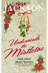 Underneath The Mistletoe & other short stories: Irish Fiction Kindle Edition