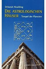 Die astrologischen Häuser: Tempel der Planeten (German Edition) Kindle Edition