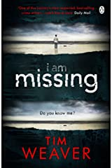 I Am Missing: He's lost his memory. He's linked to murder. Find out why in this UNPUTDOWNABLE THRILLER (David Raker Missing Persons) Paperback