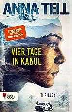 Vier Tage in Kabul (Die Unterhändlerin 1)