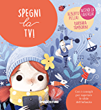 Spegni la TV! (Piccole Grandi Sfide Vol. 8)