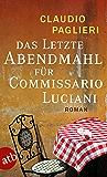 Das letzte Abendmahl für Commissario Luciani: Roman (Commissario Luciani ermittelt 5)