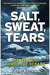 Salt, Sweat, Tears: The Men Who Rowed the Oceans Paperback
