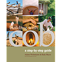 Building with Cob: A Step-by-step Guide (Sustainable Building Book 1) (English Edition)