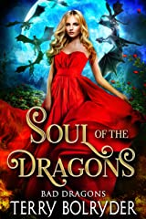 Soul of the Dragons (Bad Dragons Book 3) Kindle Edition