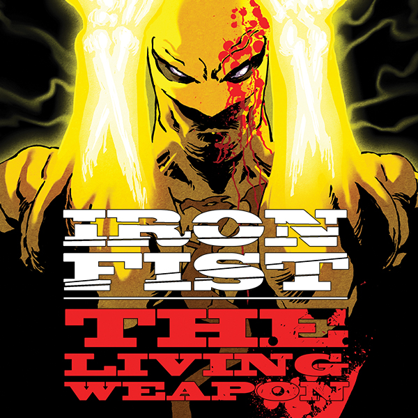 Iron Fist: The Living Weapon (Collections) (2 Book Series) (Iron Fist Living Weapon)
