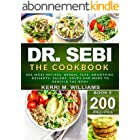 DR. SEBI: The Cookbook: From Sea moss meals to Herbal teas, Smoothies, Desserts, Salads, Soups & Beyond…200+ Electric Alkalin