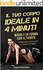 Il tuo corpo ideale in 4 minuti: Magri e in forma con il Tabata – Perdere peso velocemente è un gioco da ragazzi!