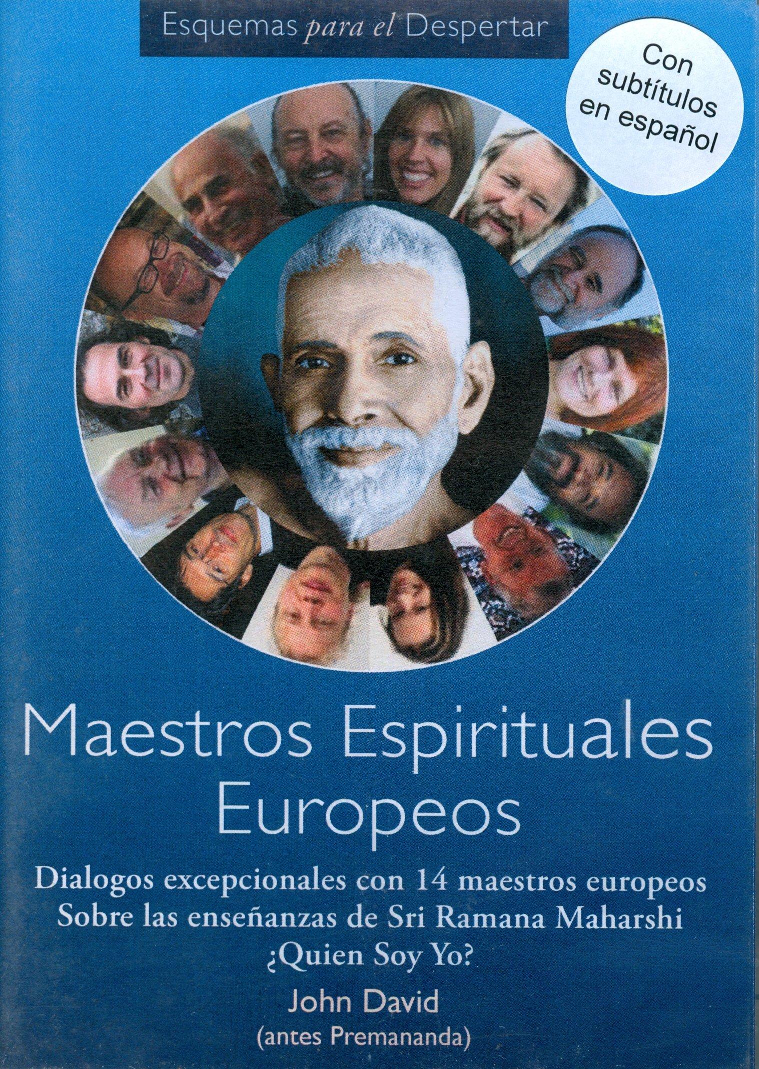 European Spiritual Masters: Blueprints for Awakening Unique Dialogues with 14 European Masters on th
