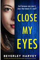 Close My Eyes: A totally shocking and unputdownable psychological thriller Kindle Edition
