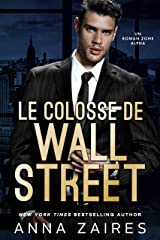 Le Colosse de Wall Street: Un roman Zone Alpha Format Kindle