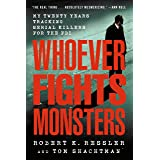 Whoever Fights Monsters: My Twenty Years Tracking Serial Killers for the FBI (English Edition)