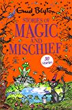 Stories of Magic and Mischief: Contains 30 classic tales (Bumper Short Story Collections Book 15)