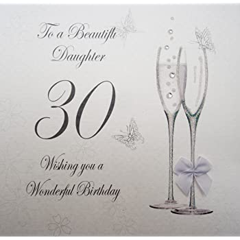 WHITE COTTON CARDS To A Beautiful Daughter 30 Wishing You Wonderful Handmade 30th Birthday
