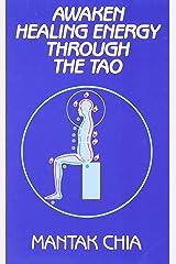 Awaken Healing Energy Through Tao Paperback