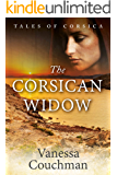 The Corsican Widow: A sweeping historical novel of love, injustice and vengeance (Tales of Corsica series Book 2)