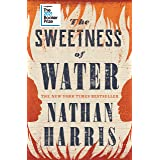 The Sweetness of Water: 'Better than any debut novel has a right to be' Richard Russo