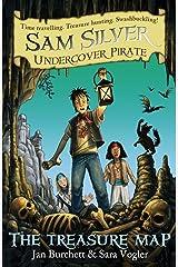 The Treasure Map: Book 8 (Sam Silver: Undercover Pirate) Kindle Edition