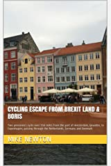 Cycling Escape from Brexit Land & Boris: Two pensioners cycle over 550 miles from the port of Amsterdam, Ijmuiden, to Copenhagen, passing through the Netherlands, Germany and Denmark Kindle Edition