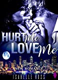 Hurt Me / Love Me: (New Romance)