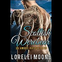 Scottish Werebear: Un Amore Inaspettato (Scottish Werebears Saga Vol. 1)