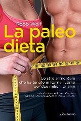 La paleo dieta: Lo stile alimentare che ha tenuto in forma l'uomo per due milioni di anni (Tascabili varia) Formato Kindle