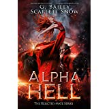 Alpha Hell: A Dark Rejected Mates Romance (The Rejected Mate Series Book 1) (English Edition)