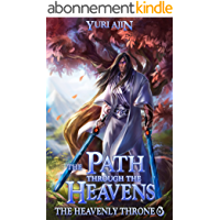 The Path through the Heavens: A LitRPG Wuxia Series (The Heavenly Throne Book 6) (English Edition)