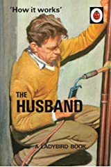 How it Works: The Husband (Ladybirds for Grown-Ups) Hardcover
