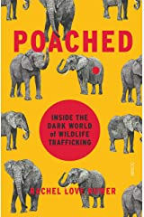Poached: inside the dark world of wildlife trafficking Paperback