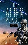The Alien Plague (Book 1 of 2)