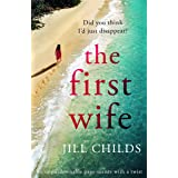 The First Wife: An unputdownable page turner with a twist (English Edition)