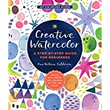 Creative Watercolor: A Step-by-Step Guide for Beginners--Create with Paints, Inks, Markers, Glitter, and More! (Art for Moder