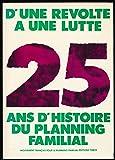 D'une révolte à une lutte : 25 ans d'histoire du planning familial