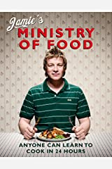 Jamie's Ministry of Food: Anyone Can Learn to Cook in 24 Hours Hardcover