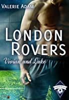 London Rovers: Vivian und Luke