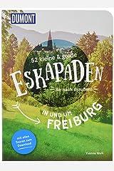 52 kleine und große Eskapaden in und um Freiburg: Ab nach draußen! (DuMont Eskapaden) Taschenbuch