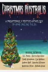 Christmas Australis: A Frighteningly  Festive Anthology of Spine Jingling Tales Kindle Edition