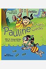 Pauline purzelt wieder - Hilfe für übergewichtige Kinder und ihre Eltern (SOWAS!) Kindle Ausgabe