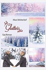 Aufs Glatteis geführt: Schwule Weihnachten (Gay Romance) Kindle Ausgabe