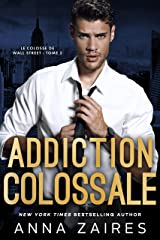 Addiction colossale (Le Colosse de Wall Street t. 2) Format Kindle