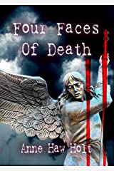 Four Faces of Death - A Four Story Collection: Revenge  Madness  Friendship  and  Aging Kindle Edition