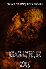 Ghostly Rites 2019: Plaisted Publishing House Presents Kindle Edition