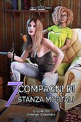 7 Compagni Di stanza Mortali (Dei Meschini Vol. 1) Formato Kindle