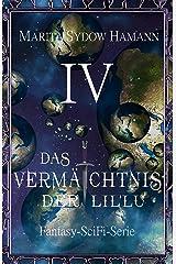 Das Vermächtnis der Lil'Lu (4): Fantasy-SciFi-Serie (Das Vermächtnis der Lil'Lu Serie) Kindle Ausgabe