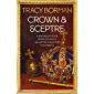Crown & Sceptre: A New History of the British Monarchy from William the Conqueror to Elizabeth II (English Edition)