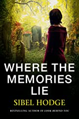 Where the Memories Lie: A gripping psychological thriller Kindle Edition